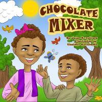 Jason Armstrong - Chocolate Mixer - 9781942846482 - V9781942846482