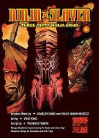 Bond, Bradley - Ninja Slayer, Part 6: Three Dirty Ninja-Bond - 9781942993865 - V9781942993865
