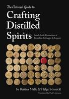 Bettina Malle, Helge Schmickl - The Artisan's Guide to Crafting Distilled Spirits - 9781943015047 - V9781943015047
