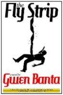 Gwen Banta - The Fly Strip - 9781943847402 - V9781943847402