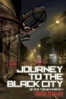 Keith R. Mueller - Journey to the Black City (After: the New Earth) - 9781943847587 - V9781943847587
