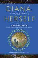 Martha Beck - Diana, Herself: An Allegory of Awakening (Bewilderment Chronicles) - 9781944264000 - V9781944264000