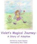 Aiyana Sequana - Violet's Magical Journey: A Story of Adoption - 9781944781385 - V9781944781385