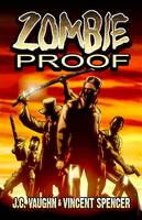 Vaughn, J. C. - Zombie Proof Volume 1 - 9781945205002 - V9781945205002
