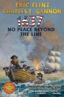Flint, Eric, Gannon, Charles - 1637: No Peace Beyond the Line: 29 (Ring of Fire) - 9781982124960 - V9781982124960