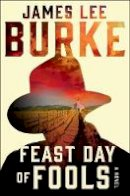Burke, James Lee - Feast Day of Fools (Holland Family Novel) - 9781982135119 - 9781982135119
