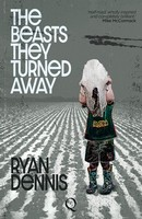 Dennis, Ryan - The Beasts They Turned Away - 9781999896089 - 9781999896089
