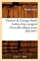 Sand, George - Oeuvres de Georges Sand. Lettres D'Un Voyageur (Nouvelle Edition Revue (Ed.1847) (Litterature) (French Edition) - 9782012758490 - V9782012758490