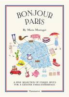 Montagut, Marin - Bonjour Paris: The Bonjour City Map-Guides (Bonjour City Guides) - 9782080202321 - V9782080202321