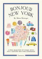Montagut, Marin - Bonjour New York: The Bonjour City Map-Guides (Bonjour City Guides) - 9782080202338 - V9782080202338