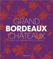 Chaix, Philippe - Grand Bordeaux Châteaux: Inside the Fine Wine Estates of France - 9782080202598 - V9782080202598