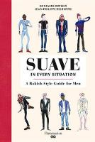 Dupleix, Gonzague - Suave in Every Situation: A Rakish Style Guide for Men - 9782080203090 - V9782080203090