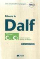 Didier - Reussir Le Dalf: Niveaux C1 et C2 (2 CD audio inclus) - 9782278061013 - V9782278061013
