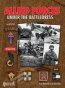 Bouchery, Jean - Allied Forces Under the Battledress - 9782352501916 - V9782352501916