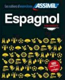 Jean Cordoba - Les Cahiers d'Exercises Assimil - Espagnol - Intermediaire (Spanish Edition) - 9782700506822 - V9782700506822