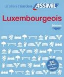 Assimil - Cahier D'exercices Luxembourgeois - Debutants (French Edition) - 9782700506983 - V9782700506983