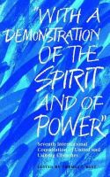 "- ""With A Demonstration of the Spirit and of Power"": Seventh International Consultation of United and Uniting Churches - 9782825413951 - KI20000660"