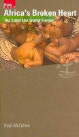 McCullum, Hugh - Africa's Broken Heart: The Land the World Forgot (Risk Book) - 9782825415061 - KIN0001105