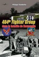 Trombetta, Philippe - 404th Fighter Group: dans la bataille de Normandie (French Edition) - 9782840483694 - KSC0000786
