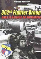 Trombetta, Philippe - 362nd Fighter Group: dans la bataille de Normandie (French Edition) - 9782840483816 - V9782840483816