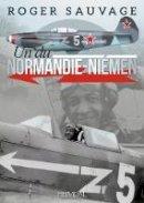 Sauvage, Roger - Roger Sauvage: Un du Normandie-Niémen - 9782840484523 - V9782840484523