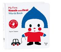 Xavier Deneux - My First Touch-and-Feel Words Book - 9782848019802 - V9782848019802