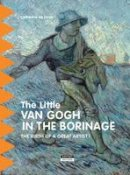 Duve, Catherine de - The Little van Gogh in Borinage: The Birth of a Great Artist - 9782875750143 - V9782875750143