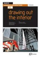 Spankie, Ro - Basics Interior Architecture 03: Drawing Out the Interior - 9782940373888 - V9782940373888