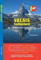 Kahn, Farrol - Valais, Switzerland: An Undiscovered Swiss Canton - 9783033029347 - V9783033029347