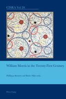 - William Morris in the Twenty-First Century (Cultural Interactions: Studies in the Relationship between the Arts) - 9783034301060 - V9783034301060