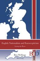 Wellings, Ben - English Nationalism and Euroscepticism - 9783034302043 - V9783034302043