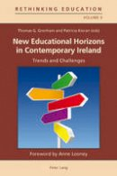 - New Educational Horizons in Contemporary Ireland: Trends and Challenges. Foreword by Anne Looney (Rethinking Education) - 9783034302746 - V9783034302746