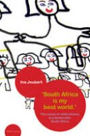 Joubert, Ina - 'South Africa is my best world.': The voices of child citizens in a democratic South Africa - 9783034303002 - V9783034303002