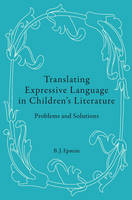 Epstein, B. J. - Translating Expressive Language in Children's Literature: Problems and Solutions - 9783034307963 - V9783034307963