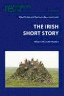 - The Irish Short Story: Traditions and Trends (Reimagining Ireland) - 9783034317535 - V9783034317535