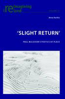 Karhio, Anne - 'Slight Return': Paul Muldoon's Poetics of Place (Reimagining Ireland) - 9783034319867 - V9783034319867