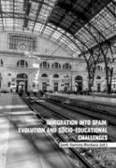 - Immigration into Spain: Evolution and Socio-educational Challenges - 9783034324366 - V9783034324366