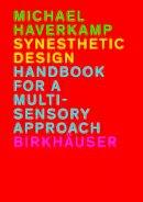 Haverkamp, Michael - Synesthetic Design - 9783034607155 - V9783034607155