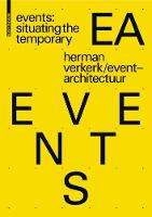 Verkerk, Herman, Eventarchitectuur - Events: Situating the Temporary - 9783035610208 - V9783035610208