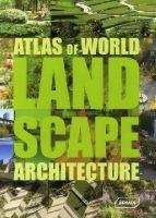 Markus Sebastian Braun, Chris van Uffelen - Atlas of World Landscape Architecture - 9783037681664 - V9783037681664