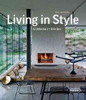 Uffelen, Chris van - Living in Style: Architecture + Interiors - 9783037681770 - V9783037681770