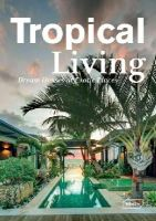 Manuela Roth - Tropical Living: Dream Houses at Exotic Places (Dreaming of) - 9783037681794 - V9783037681794