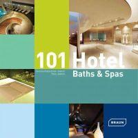Kretschmar-Joehnk, Corinna, Joehnk, Peter - 101 Hotel Baths & Spas - 9783037681800 - V9783037681800