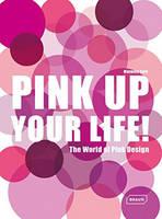 Roth, Manuela - Pink Up Your Life!: The World of Pink Design - 9783037681961 - V9783037681961