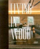 van Uffelen, Chris - Living in Wood: Architecture & Interior Design - 9783037682180 - V9783037682180