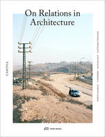 Elena Chiavi - CARTHA - On Relations In Architecture - 9783038600374 - V9783038600374