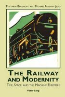 - The Railway and Modernity - 9783039110247 - V9783039110247