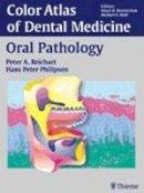 Reichart, Peter A.; Philipsen, Hans Peter - Oral Pathology - 9783131258816 - V9783131258816