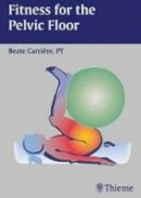 Carriere, Beate - Fitness for the Pelvic Floor - 9783131305312 - V9783131305312