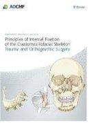 Ehrenfeld, Michael; Manson, Paul N.; Prein, Joachim - Principles of Internal Fixation of the Craniomaxillofacial Skeleton: Trauma & Orthognathic Surgery - 9783131714817 - V9783131714817